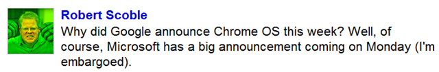 Why did Google announce Chrome OS today? Microsoft will be announcing something next Monday