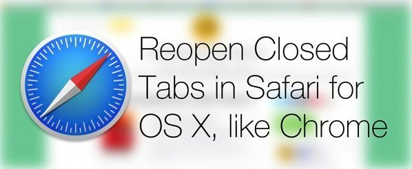 Reopen Last Closed Tabs in Safari Exactly Like Chrome With Retab