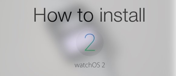 install WatchOS 2 on Apple Watch