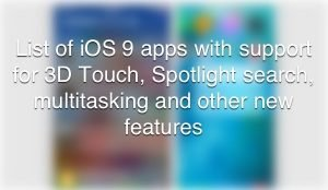 List of iOS 9 apps with 3D touch and other new features