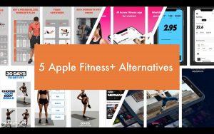 5 Apple Fitness+ Alternatives
