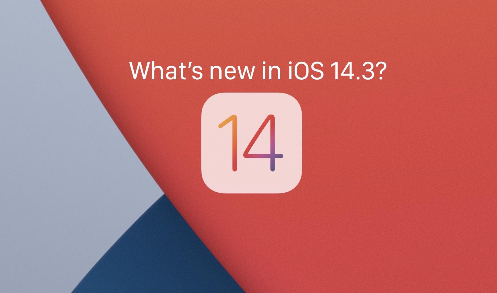 iOS 14.3 features