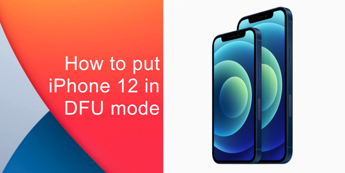 How to put iPhone 12 in DFU mode