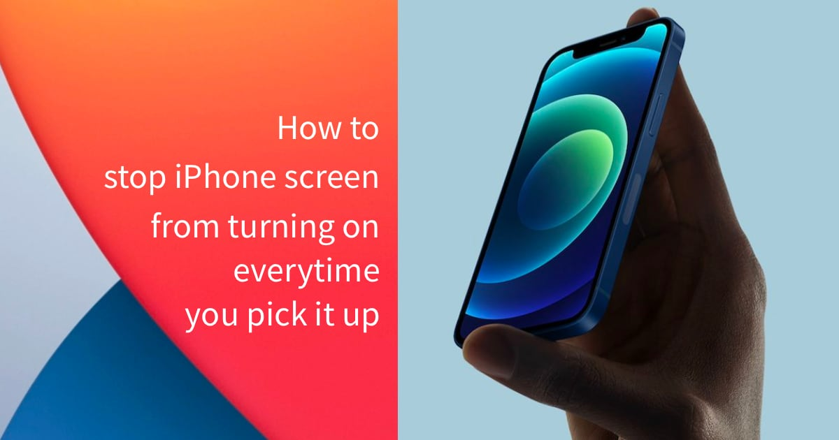 stop iPhone screen from turning on