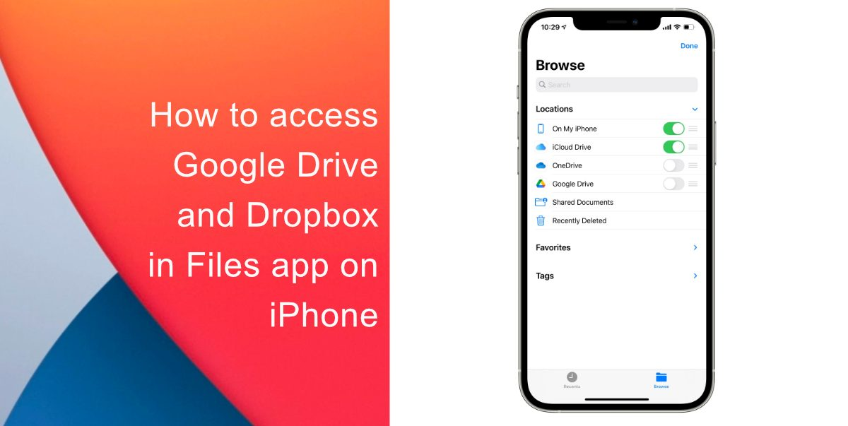 How to access Google Drive and Dropbox in Files app on iPhone