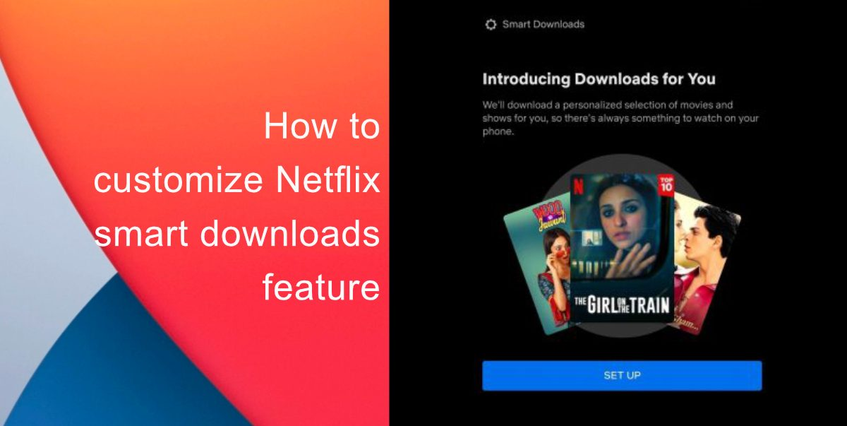 How to customize Netflix smart downloads feature