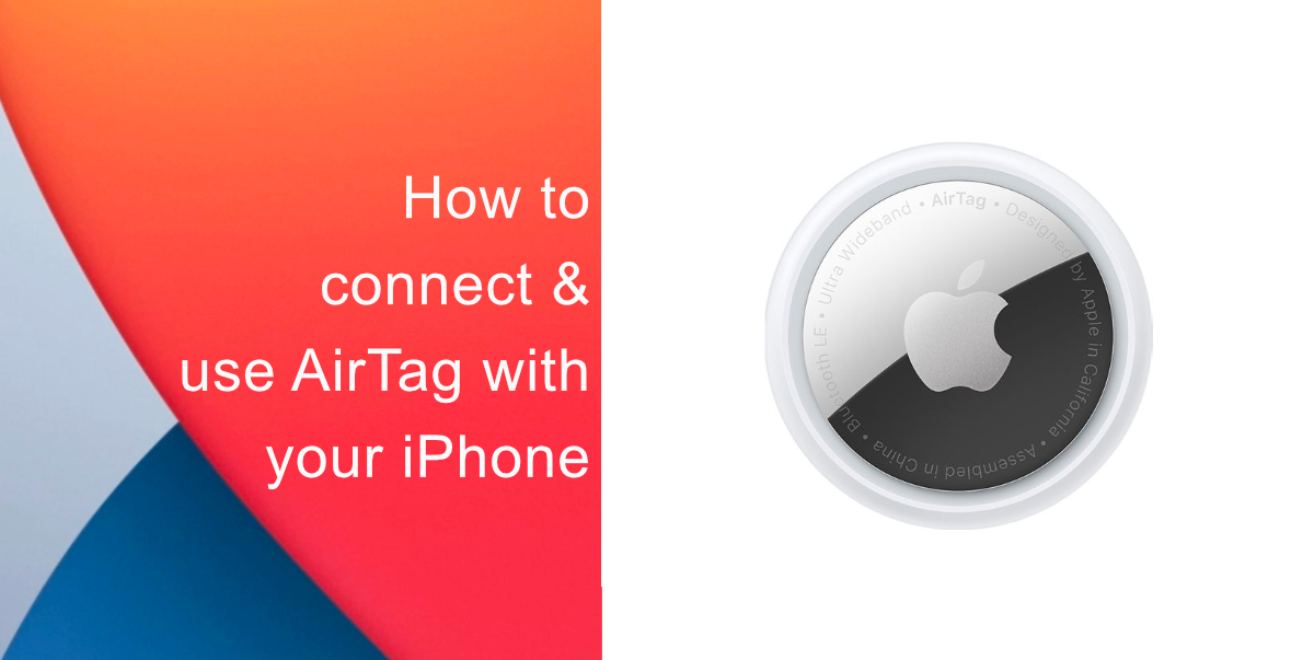 How to connect and use AirTag with iPhone