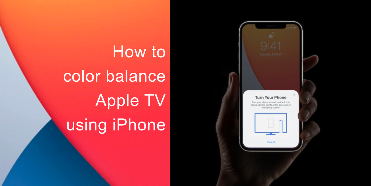 Learn how to color balance Apple TV with iPhone