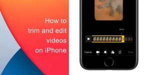 How to trim and edit videos on iPhone