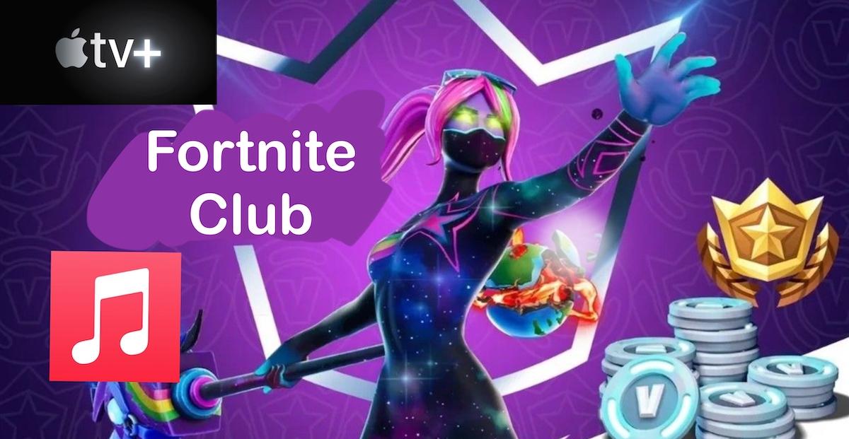 Fortnite Club- Apple Music/TV+