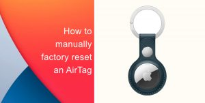 How to manually reset an AirTag
