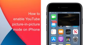 How to enable YouTube picture-in-picture mode on iPhone