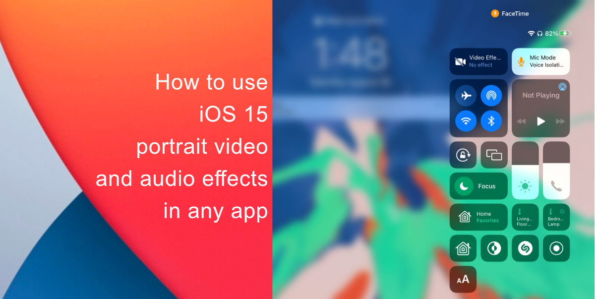 How to use iOS 15 portrait video and audio effects in any app