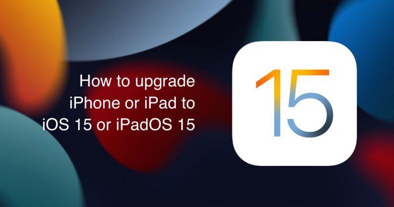 Upgrade iPhone iPad iOS 15 iPadOS 15