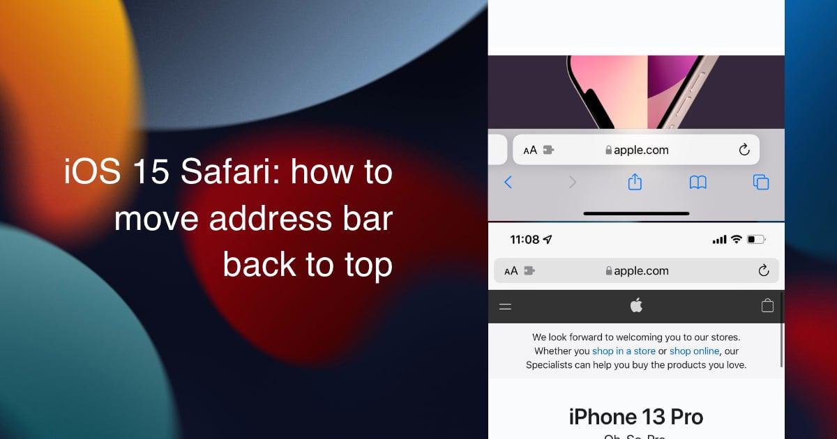 iOS 15 Safari - how to move address bar back to top