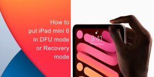 How to put iPad mini 6 in DFU mode or Recovery mode