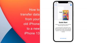 How to transfer data from your old iPhone to a new iPhone 13 without using a backup