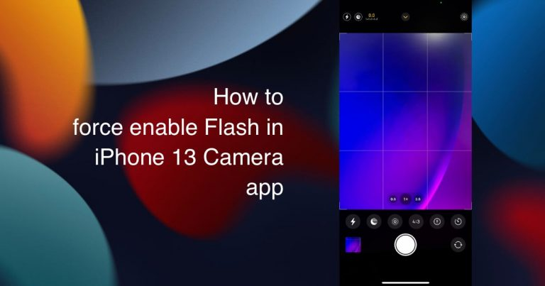 force enable Flash iPhone 13 Camera app